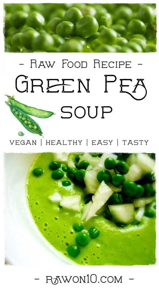Raw Food Green Pea Soup Recipe Tasty Delicious Easy to Make PIN IT #rawfood #rawfoodsoup