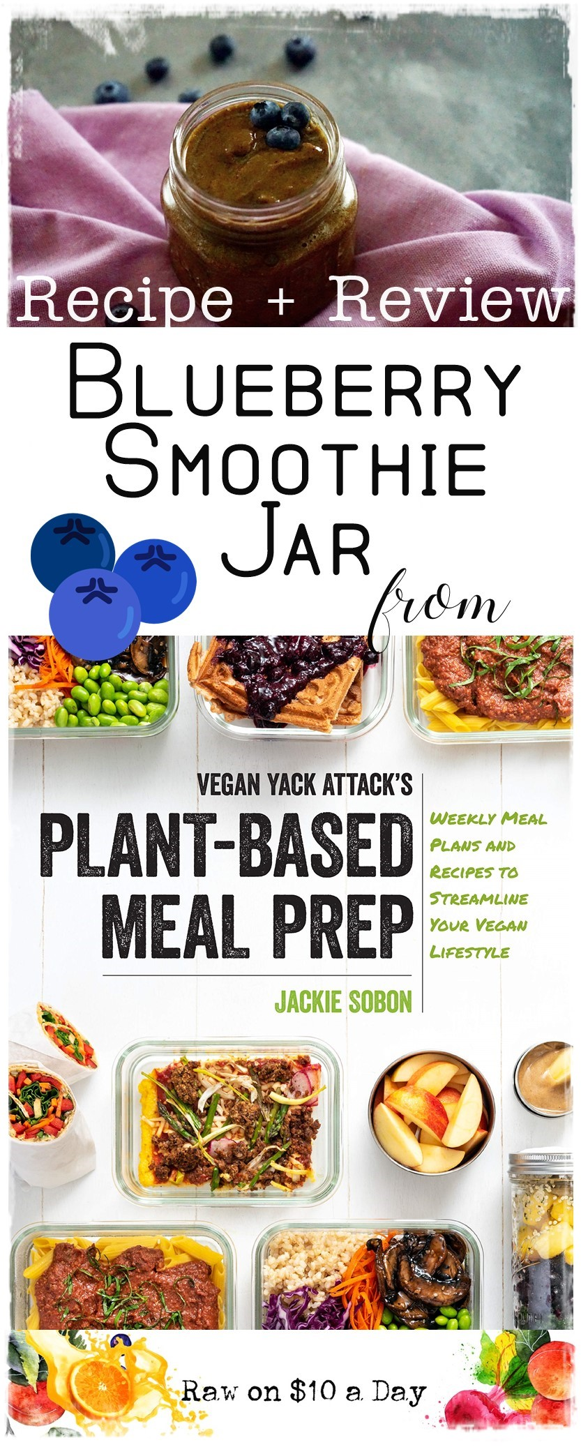 Blueberry Smoothie Jar from Plant-Based Meal Prep by Jackie Sobon at Vegan Yack Attack Rawon10 2 #VYAplantbasedmealprep #veganyackattack PIN IT