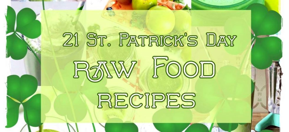 St Patricks Day Raw Food Recipes